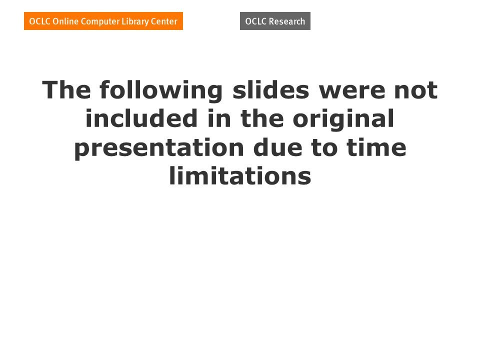 The following slides were not included in the original presentation due to time limitations