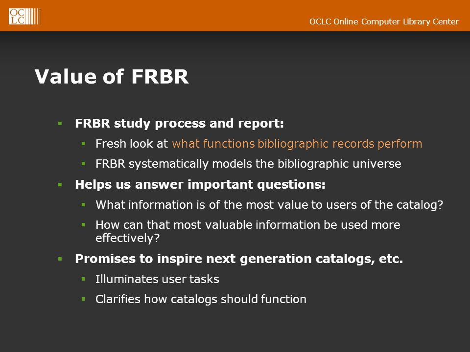 OCLC Online Computer Library Center From: http://www.nla.gov.au/lis/stndrds/grps/acoc/tillett2004.ppthttp://www.nla.gov.au/lis/stndrds/grps/acoc/tillett2004.ppt