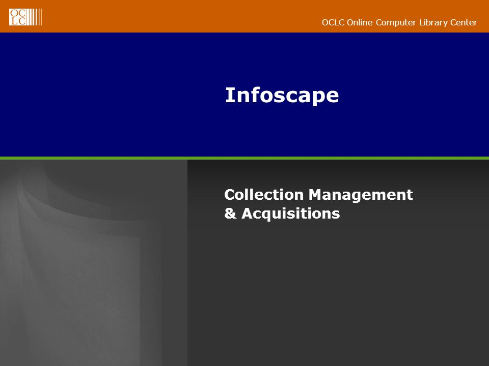 OCLC Online Computer Library Center Infoscape Collection Management & Acquisitions