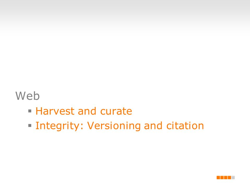 Web Harvest and curate Integrity: Versioning and citation
