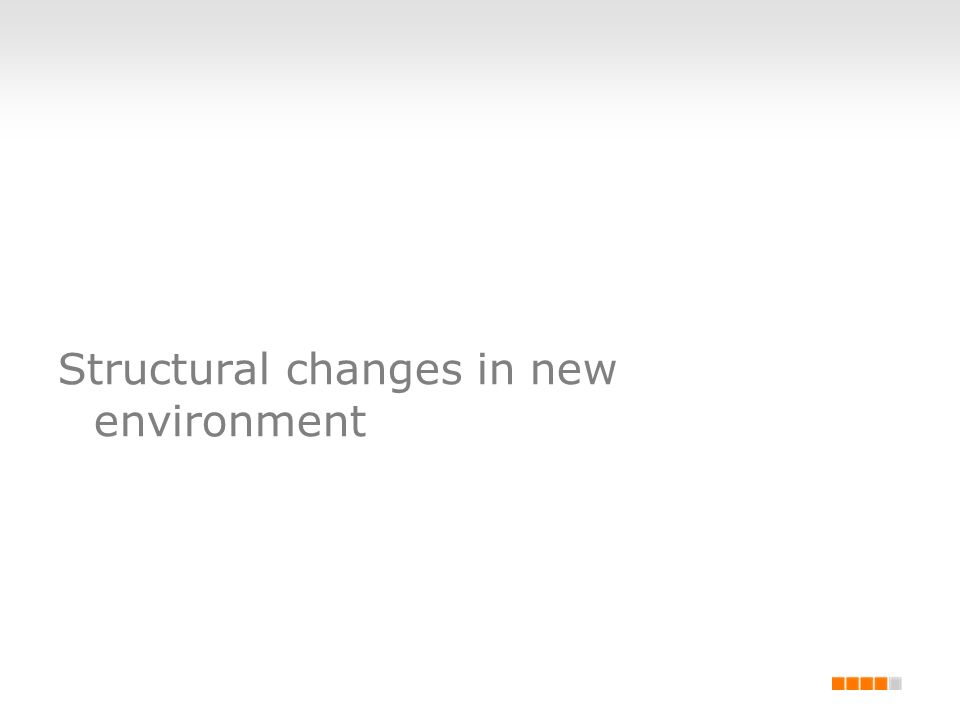 Structural changes in new environment