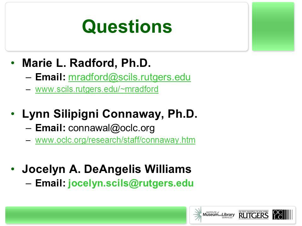 Questions Marie L. Radford, Ph.D. –Email: mradford@scils.rutgers.edumradford@scils.rutgers.edu –www.scils.rutgers.edu/~mradfordwww.scils.rutgers.edu/~