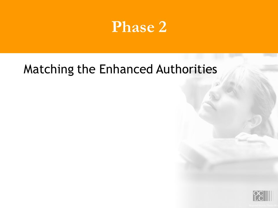 Phase 2 Matching the Enhanced Authorities