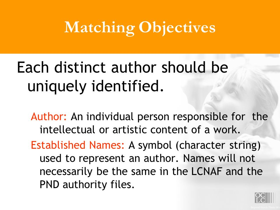 Matching Objectives Each distinct author should be uniquely identified.