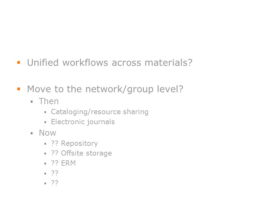 Unified workflows across materials. Move to the network/group level.