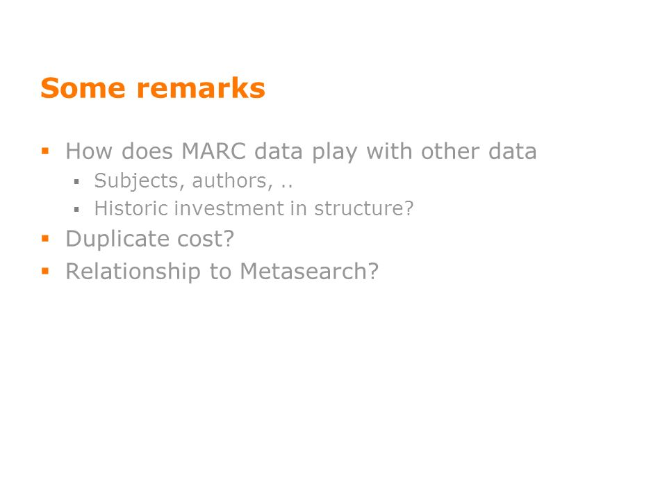 Some remarks How does MARC data play with other data Subjects, authors,..