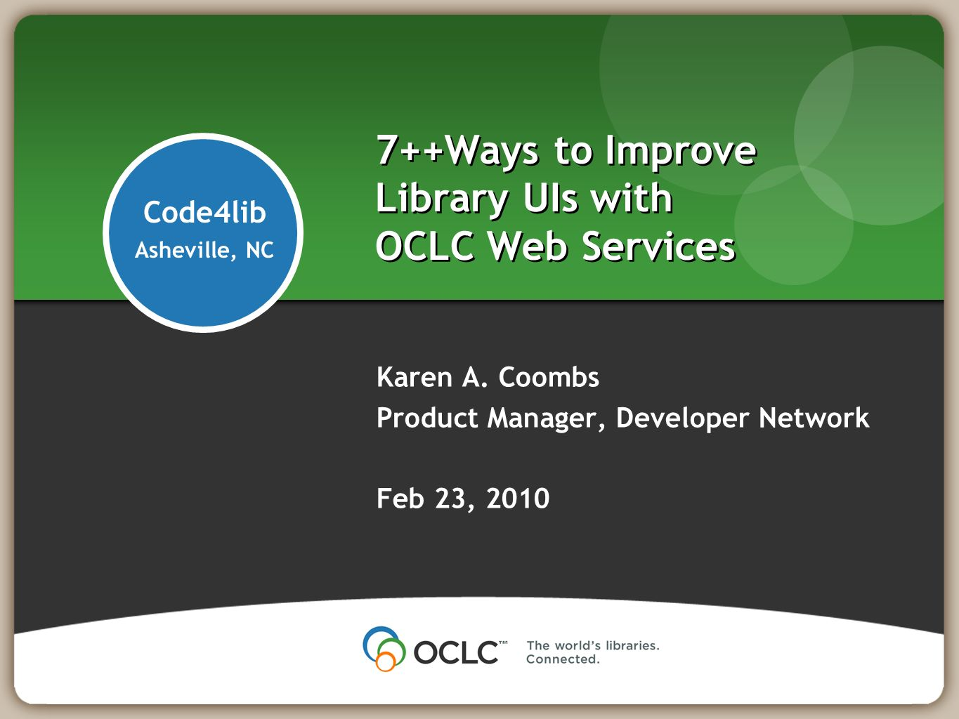 7++Ways to Improve Library UIs with OCLC Web Services Karen A.