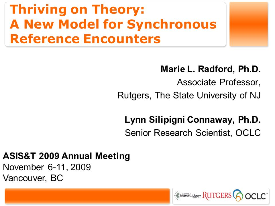 Thriving on Theory: A New Model for Synchronous Reference Encounters Marie L.