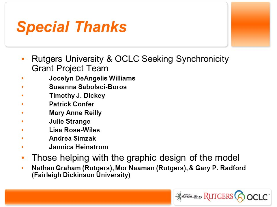 Special Thanks Rutgers University & OCLC Seeking Synchronicity Grant Project Team Jocelyn DeAngelis Williams Susanna Sabolsci-Boros Timothy J.