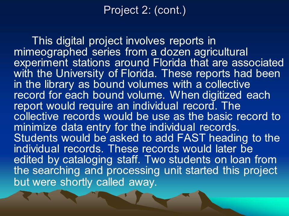 Project 2: (cont.) This digital project involves reports in mimeographed series from a dozen agricultural experiment stations around Florida that are associated with the University of Florida.