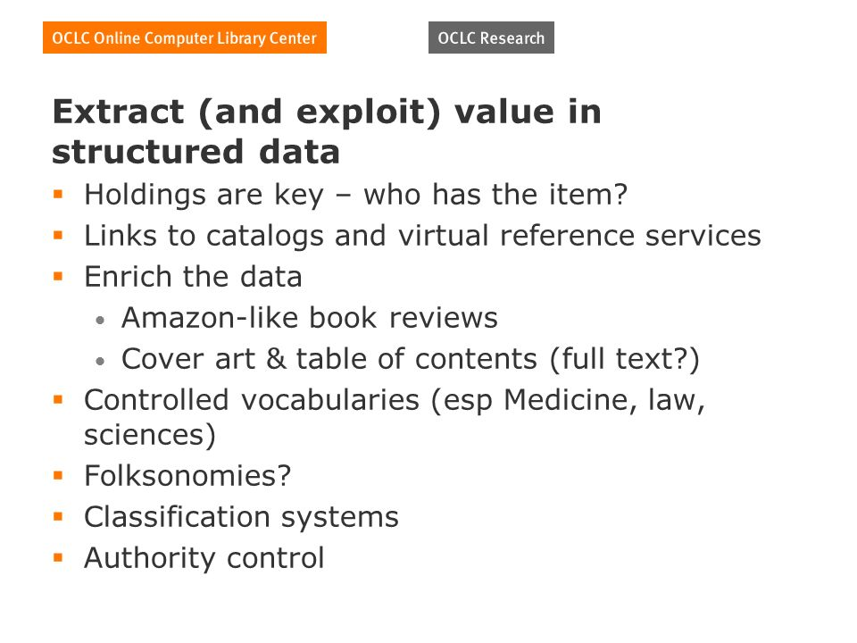 Extract (and exploit) value in structured data Holdings are key – who has the item.