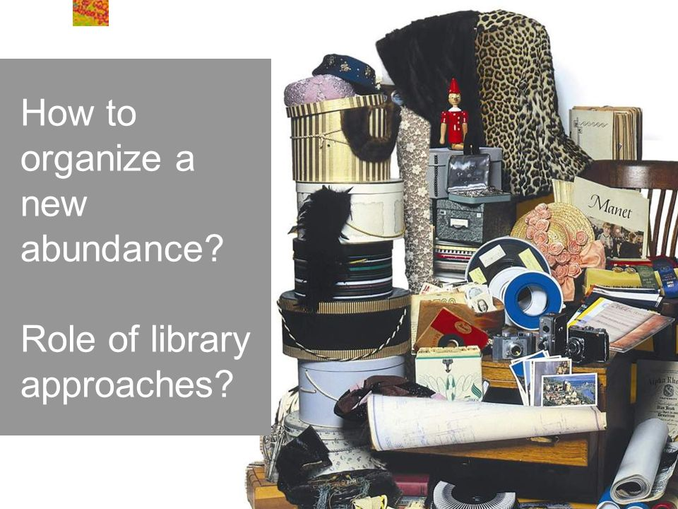 How to organize a new abundance? Role of library approaches?