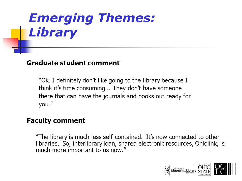 Graduate student comment Ok. I definitely dont like going to the library because I think its time consuming... They dont have someone there that can h