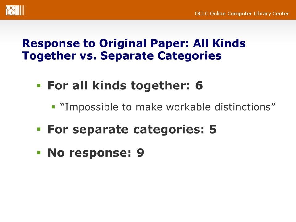OCLC Online Computer Library Center Sample Responses (5) The most popular approach sorts works according to their hero or the name given to the series.