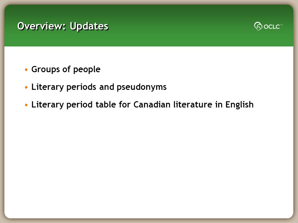 Overview: Updates Groups of people Literary periods and pseudonyms Literary period table for Canadian literature in English