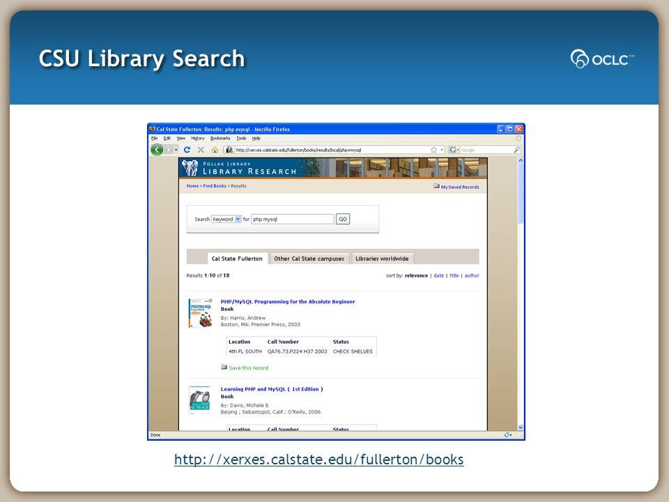 CSU Library Search http://xerxes.calstate.edu/fullerton/books