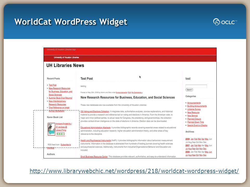 WorldCat WordPress Widget http://www.librarywebchic.net/wordpress/218/worldcat-wordpress-widget/