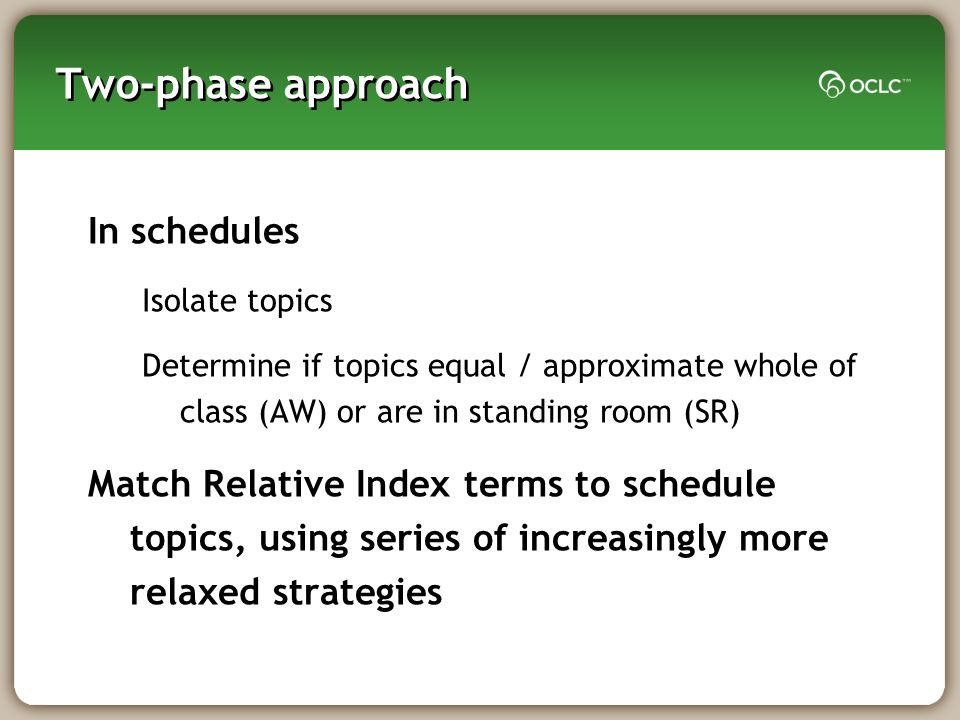 Two-phase approach In schedules Isolate topics Determine if topics equal / approximate whole of class (AW) or are in standing room (SR) Match Relative