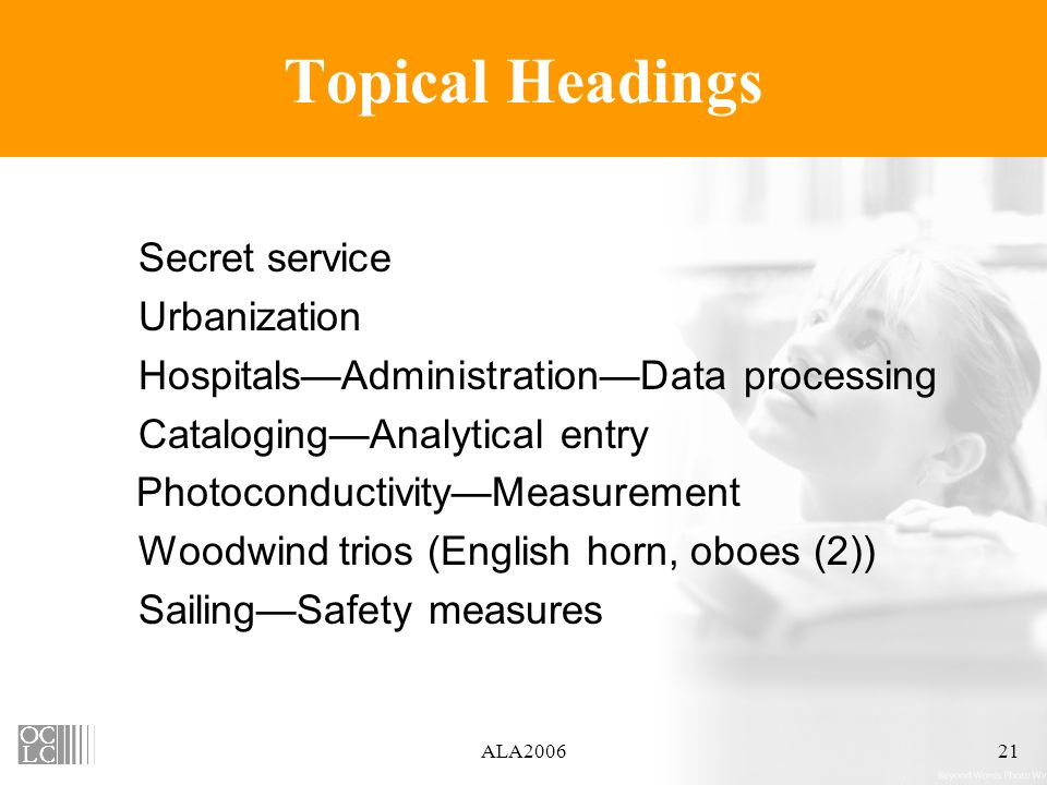 ALA200621 Topical Headings Secret service Urbanization HospitalsAdministrationData processing CatalogingAnalytical entry PhotoconductivityMeasurement Woodwind trios (English horn, oboes (2)) SailingSafety measures