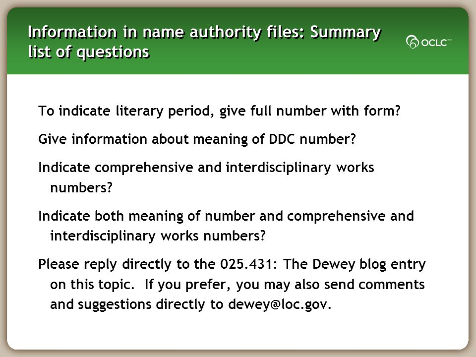 Information in name authority files: Summary list of questions To indicate literary period, give full number with form? Give information about meaning