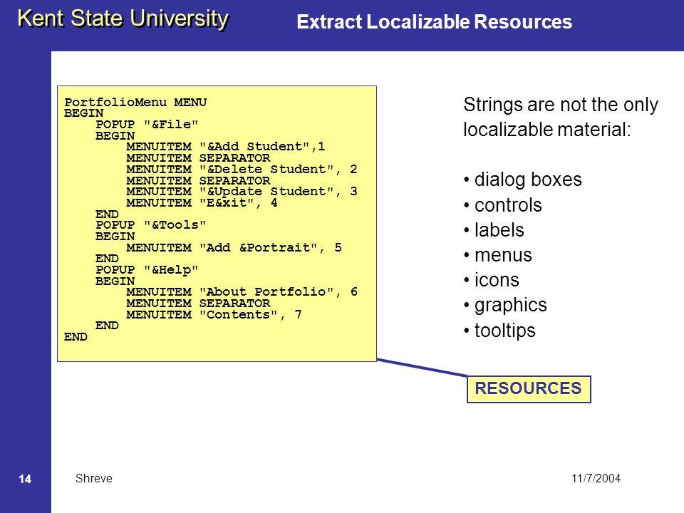 11/7/2004 Kent State University Shreve 14 Extract Localizable Resources PortfolioMenu MENU BEGIN POPUP