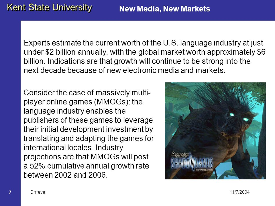 11/7/2004 Kent State University Shreve 7 New Media, New Markets Experts estimate the current worth of the U.S.