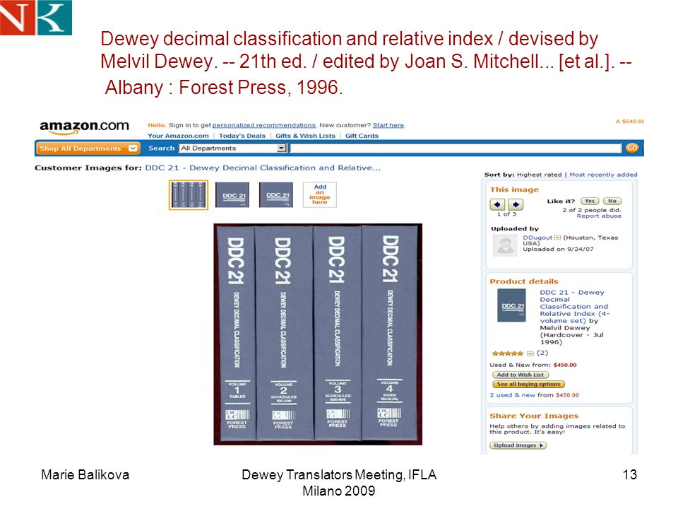 Marie BalikovaDewey Translators Meeting, IFLA Milano 2009 13 Dewey decimal classification and relative index / devised by Melvil Dewey.