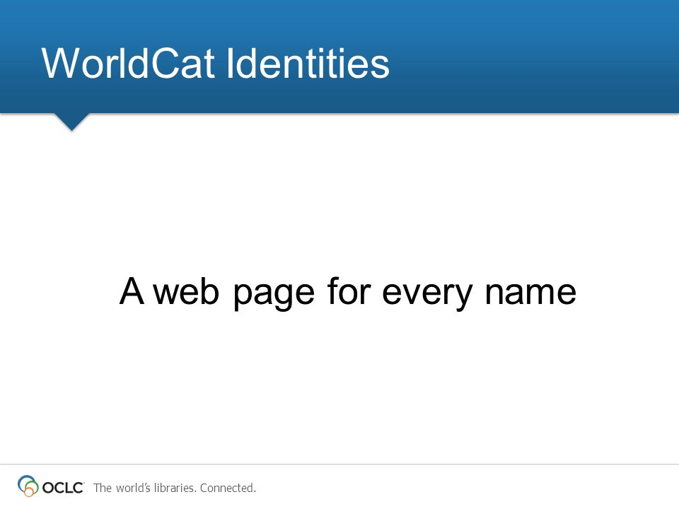 WorldCat Identities A web page for every name