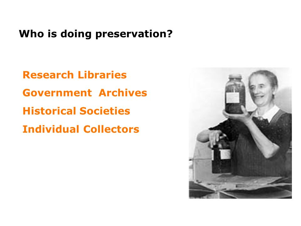 Who is doing preservation.
