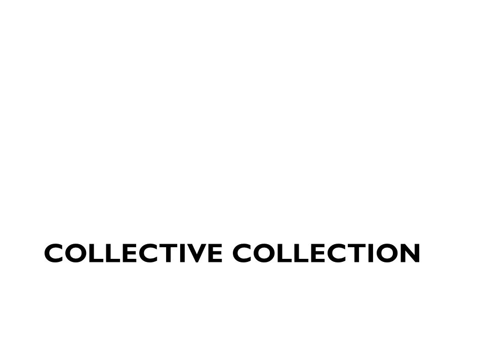 COLLECTIVE COLLECTION