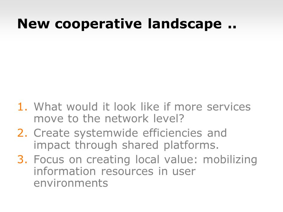 New cooperative landscape.. 1.What would it look like if more services move to the network level.