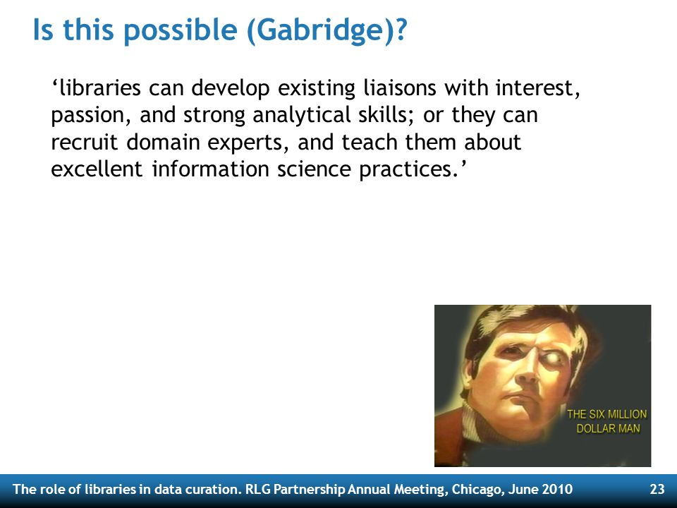 The role of libraries in data curation.