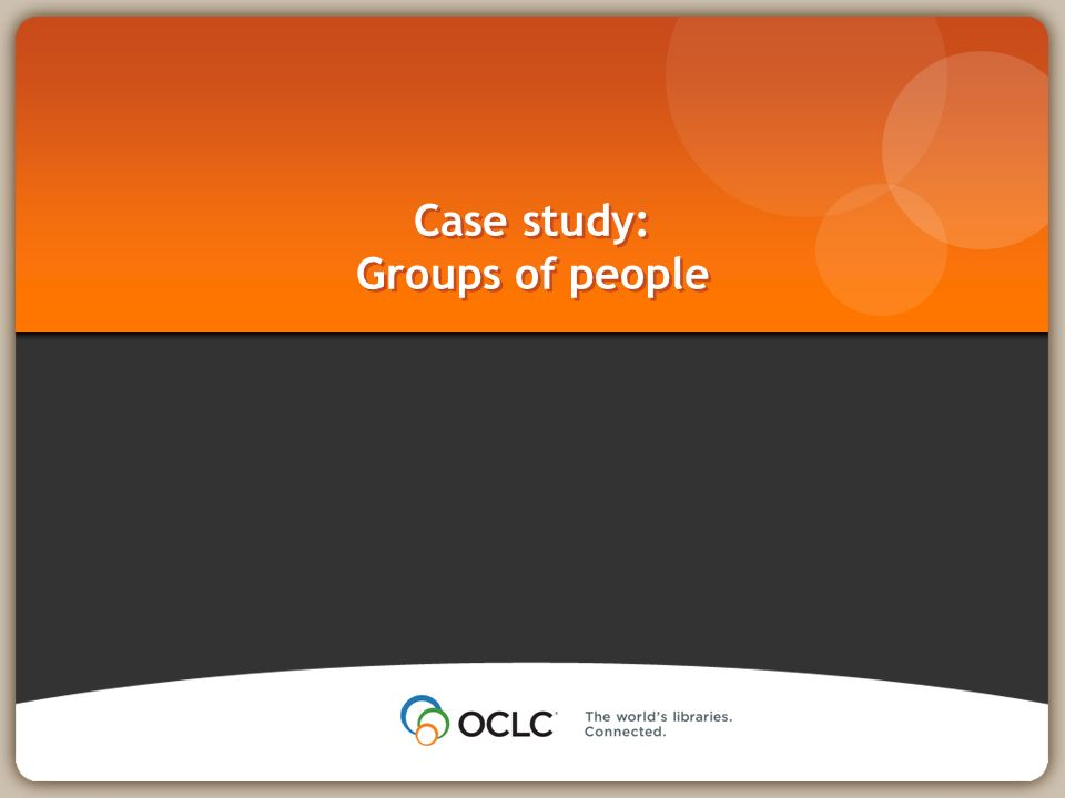 Case study: Groups of people