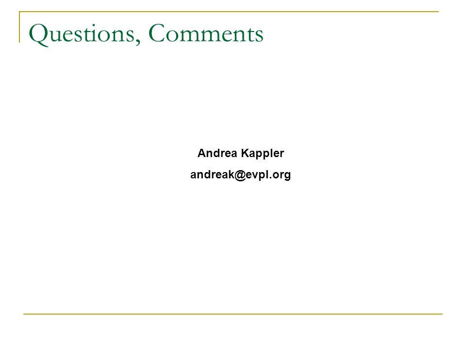 Questions, Comments Andrea Kappler andreak@evpl.org