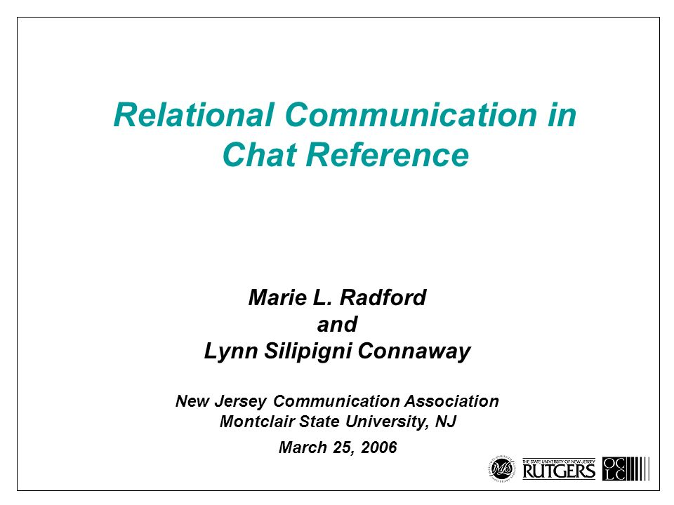 Relational Communication in Chat Reference Marie L.