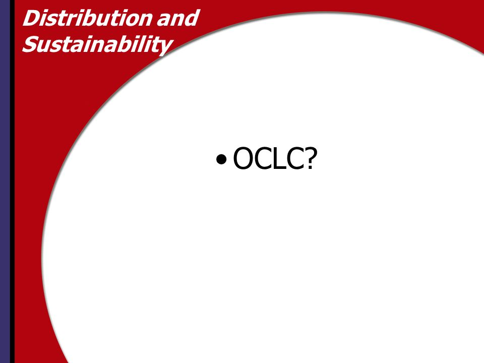 Distribution and Sustainability OCLC?