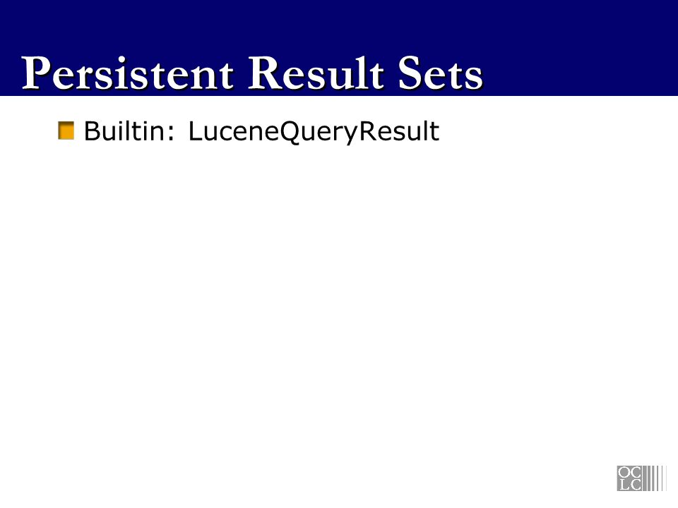Persistent Result Sets Builtin: LuceneQueryResult