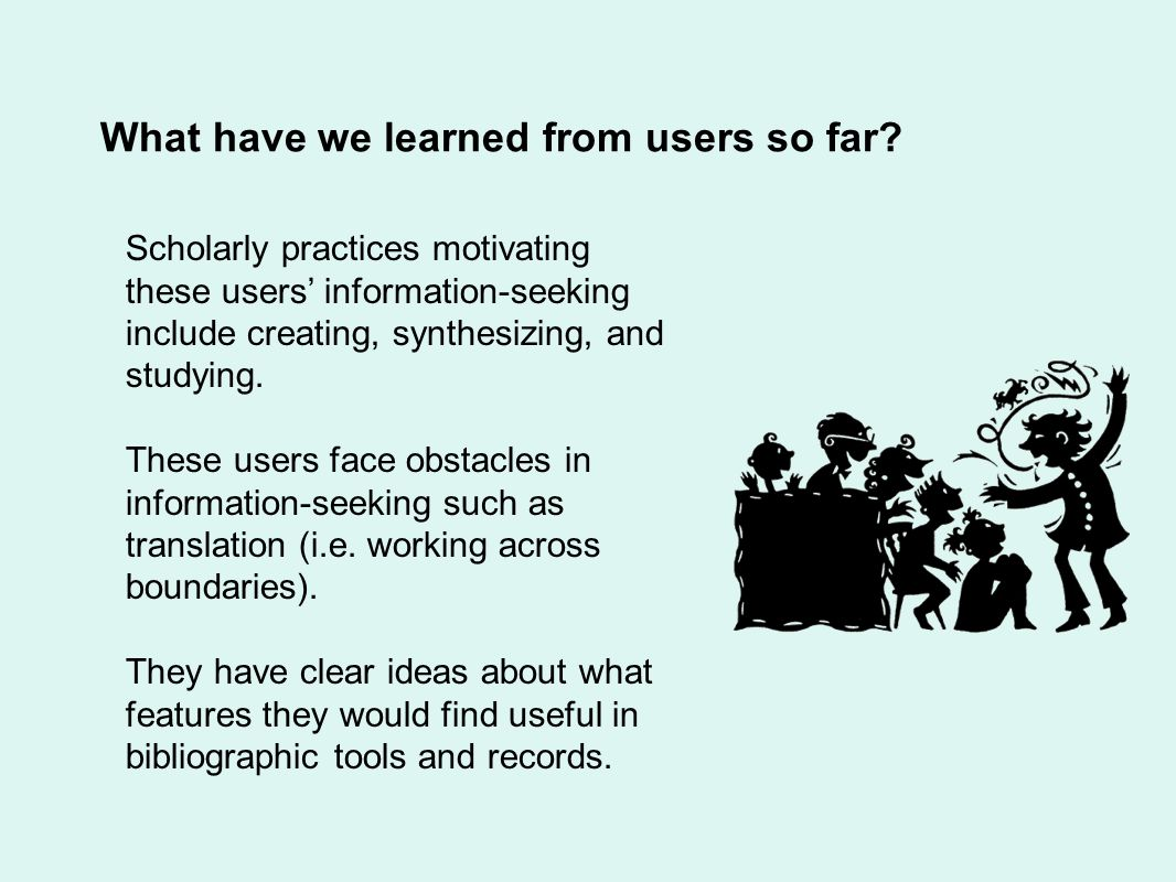 Scholarly practices motivating these users information-seeking include creating, synthesizing, and studying.