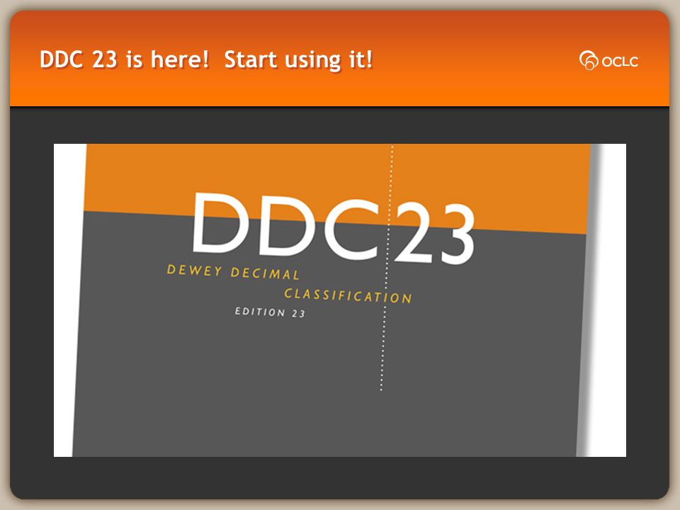 DDC 23 is here! Start using it!