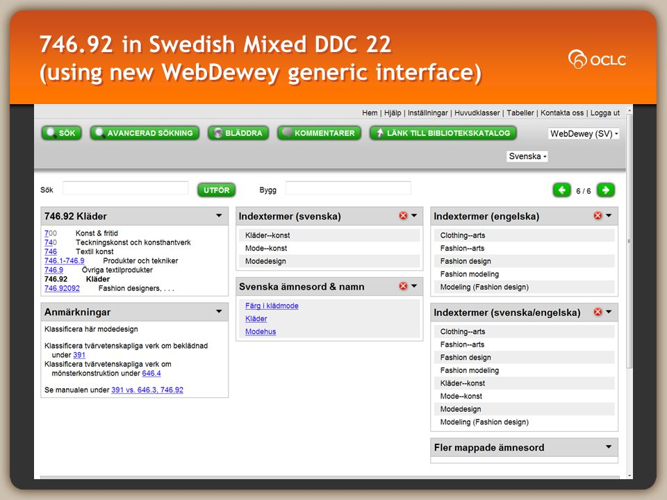 746.92 in Swedish Mixed DDC 22 (using new WebDewey generic interface)