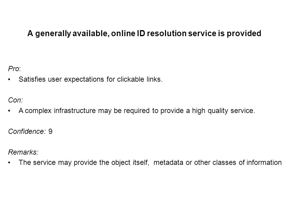 A generally available, online ID resolution service is provided Pro: Satisfies user expectations for clickable links.