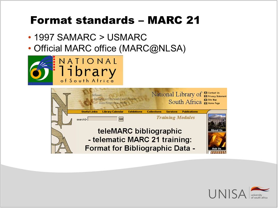 1997 SAMARC > USMARC Official MARC office (MARC@NLSA) Format standards – MARC 21