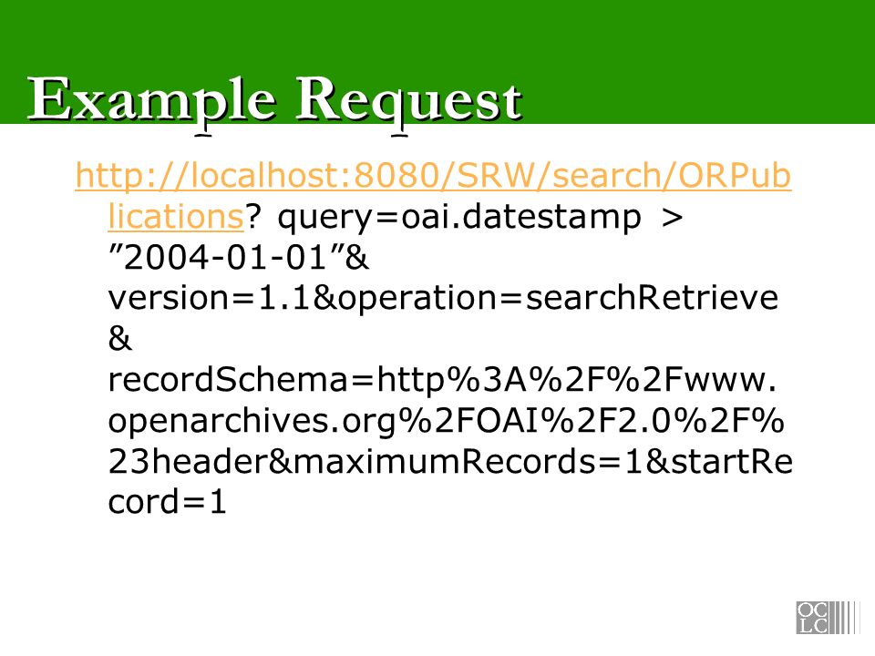 Example Request http://localhost:8080/SRW/search/ORPub licationshttp://localhost:8080/SRW/search/ORPub lications.