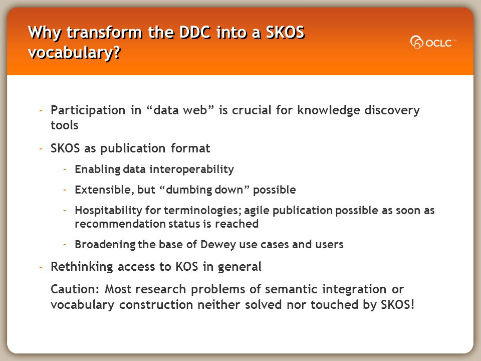 Why transform the DDC into a SKOS vocabulary.
