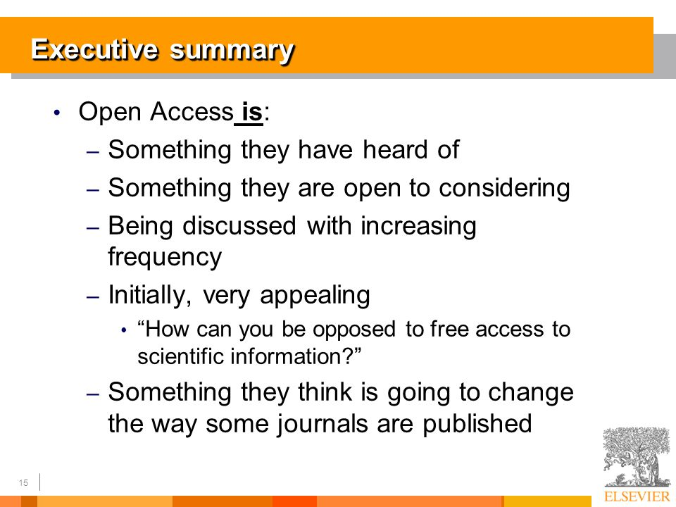 15 Open Access is: – Something they have heard of – Something they are open to considering – Being discussed with increasing frequency – Initially, very appealing How can you be opposed to free access to scientific information.