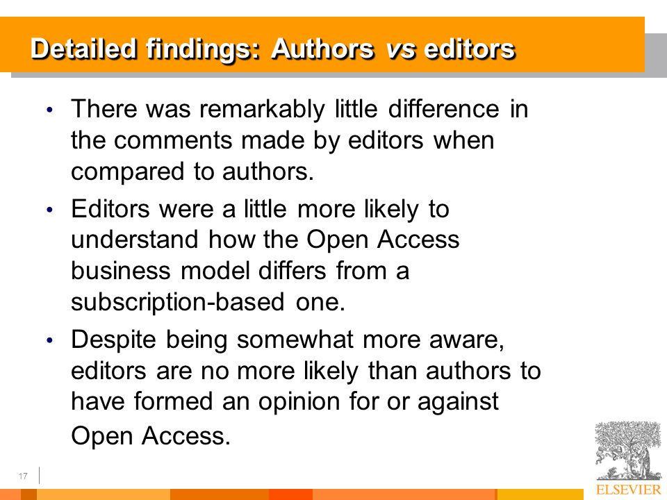 17 There was remarkably little difference in the comments made by editors when compared to authors.