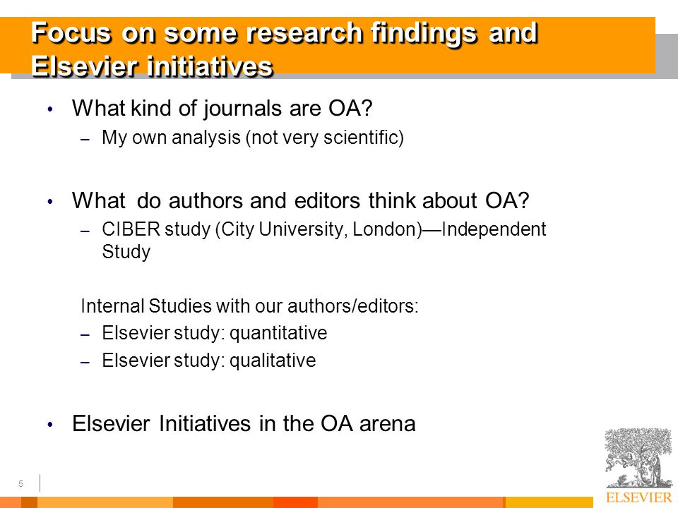 5 Focus on some research findings and Elsevier initiatives What kind of journals are OA.