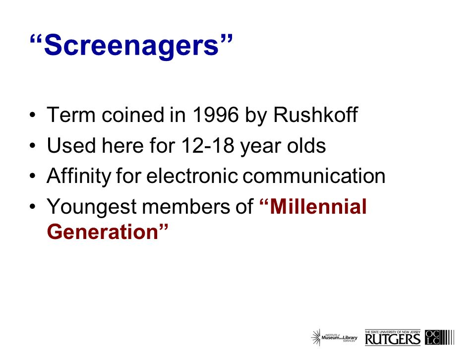 The Millennial Generation Born 1979 – 1994 AKA Net Generation, Generation Y, Digital Generation, or Echo Boomers 13-28 year olds About 75 million people By 2010 will outnumber Baby Boomers (born 1946-1964)