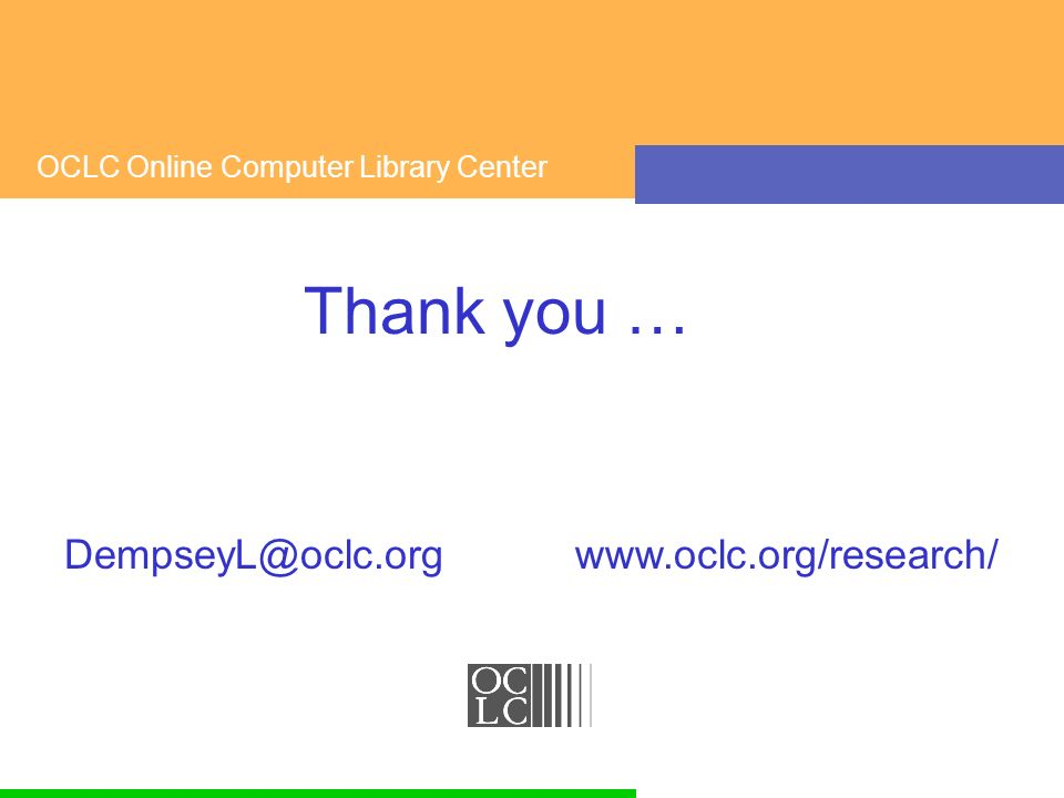 OCLC Online Computer Library Center Thank you … ….