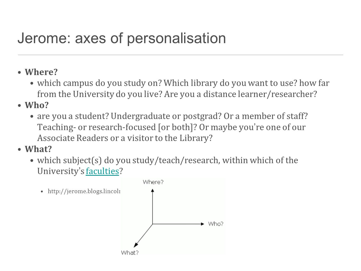 Jerome: axes of personalisation Where. which campus do you study on.